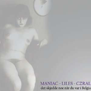 Image for 'Maniac, Liles, Czral'