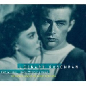 Image pour 'The Film Music Of Leonard Rosenman: East Of Eden, Rebel Without A Cause'