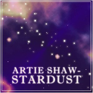 Image for 'Artie Shaw - Stardust'