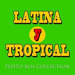 Imagen de 'Latina y Tropical (Pepito Ros Collection)'