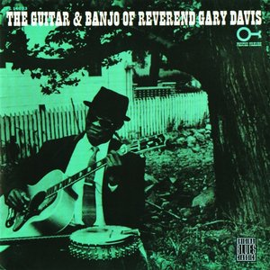 Image for 'The Guitar And Banjo Of Reverend Gary Davis'
