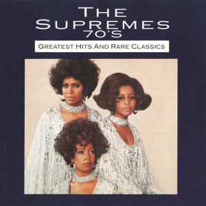 Image for 'The Supremes 70's: Greatest Hits And Rare Classics'