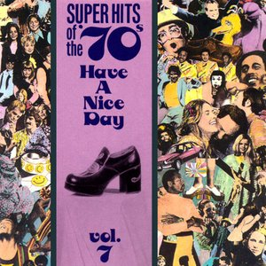 Image for 'Super Hits of the '70s: Have a Nice Day, Volume 7'