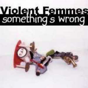 Image for 'Something's Wrong'