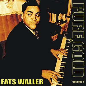 Image for 'Pure Gold - Fats Waller, Vol. 1'