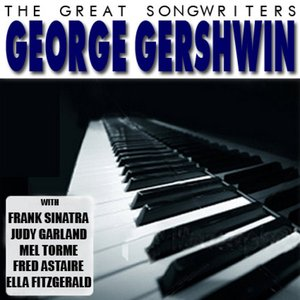 Image for 'The Great Songwriters: George Gershwin'