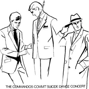 Image for 'The Commandos Commit Suicide Dance Concert'