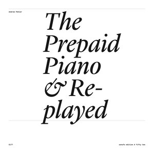 Imagem de 'The Prepaid Piano & Replayed'