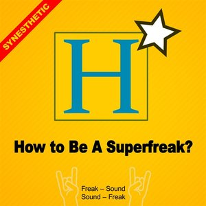 Image for 'How To Be A Superfreak'