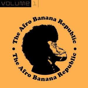 Image for 'The Afro Banana Republic Vol. 1'
