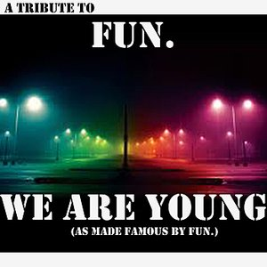 Immagine per 'WE ARE YOUNG (As Made Famous By FUN.)'