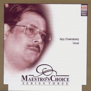 Image for 'Maestro's Choice Series Three - Ajoy Chakrabarty'