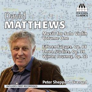 Image for 'David Matthews: Music for Solo Violin, Vol. 1'