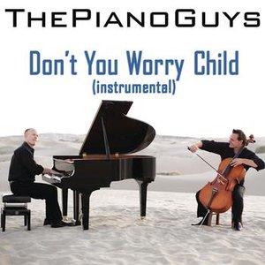Image for 'Don't You Worry Child (Instrumental)'