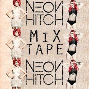 Bild für 'Neon Hitch Mix Tape'