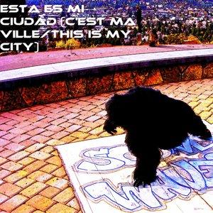Image for 'Esta es mi ciudad (C'est ma ville/This is my city)'