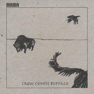 Image for 'Crow Coyote Buffalo'