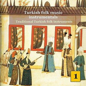 Bild för 'Turkish Folk Music Instrumentals Vol. 1 / Traditional turkish folk instruments'