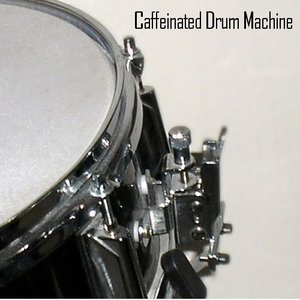 Image for 'Caffeinated Drum Machine'