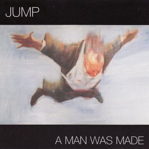 Image for 'A Man Was Made'