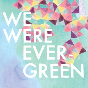 Image for 'We Were Evergreen - EP'