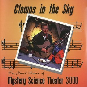 Image for 'Clowns in the Sky: The Musical History of Mystery Science Theater 3000'