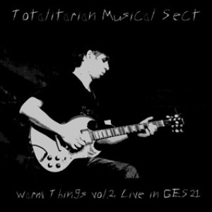 Image for 'ca109 - Totalitarian Musical Sect - Warm Things vol.2, Live in GES-21'