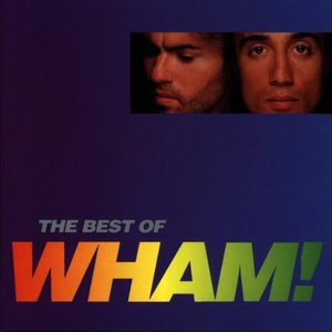 Image for 'The Best of Wham!: If You Were There...'