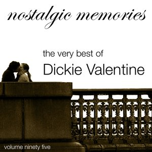 Image for 'Nostalgic Memories-The Very Best of Dickie Valentine-Vol. 95'