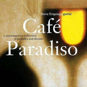 Steve Erquiaga - Café Paradiso