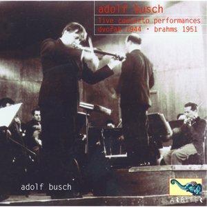Image for 'Adolf Busch: Live Concerto Recordings: Dvorak, Brahms'