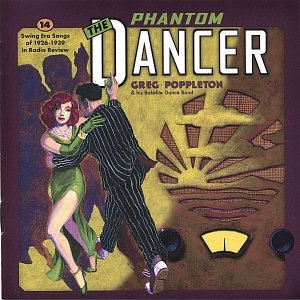 Image pour 'The Phantom Dancer: 14 Swing Era Songs of 1926 - 1939 in Radio Review!'