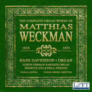 Image for 'The Complete Organ Works of Matthias Weckman'