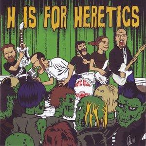 Bild für 'H IS FOR HERETICS'