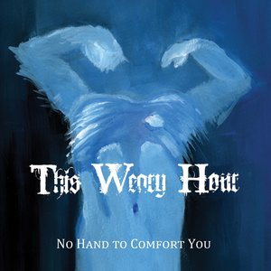 Image for 'No Hand to Comfort You'