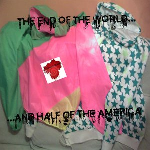 Image for 'The end of the world and half of the America'