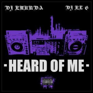 Image for 'Heard of Me (2013) [feat. DJ El G]'