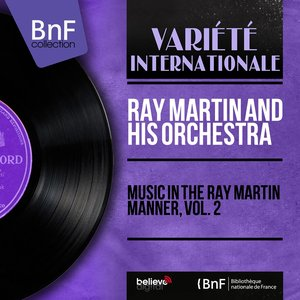 Image for 'Music in the Ray Martin Manner, Vol. 2 (Mono Version)'