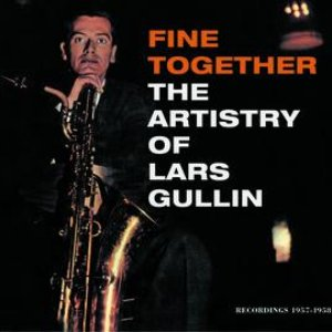 Image for 'Fine Together - The Artistry Of Lars Gullin'