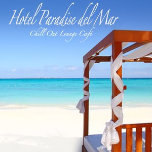 Image for 'Hotel Paradise del Mar (Chill Out Lounge Café At Ibiza Costes Buddha Sunset Bar Club)'