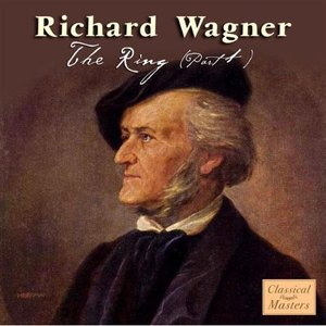 Image for 'Richard Wagner: The Ring (Part 1)'