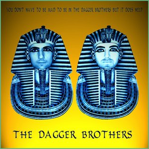 Image pour 'You don't have to be mad to be in the dagger brothers but it does help'