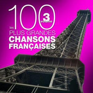 Image for 'Les 100 plus grandes chansons françaises, Vol. 3'