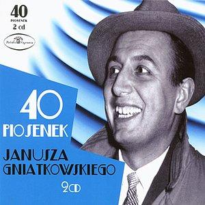 Zdjęcia dla '40 Piosenek Janusza Gniatkowskiego'