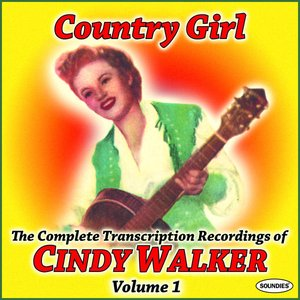 Image for 'Country Girl: The Complete Transcription Recordings of Cindy Walker Vol. 1'