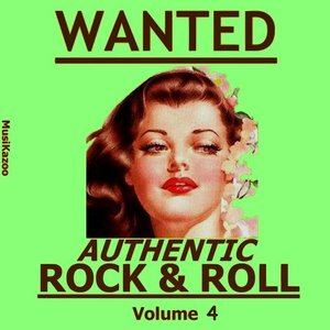 Image for 'Wanted - Authentic Rock & Roll, Vol. 4'