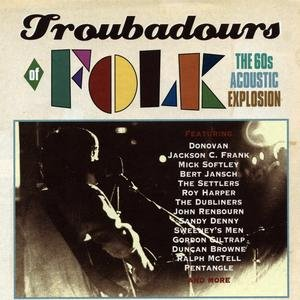 Image for 'Troubadours Of Folk: The 60s Acoustic Explosion'