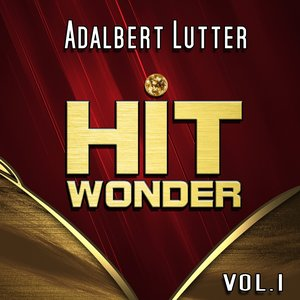 Image for 'Hit Wonder: Adalbert Lutter, Vol. 1'