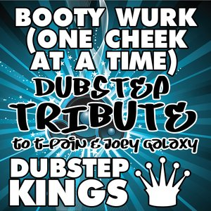 Image for 'Booty Wurk (One Cheek At a Time) (Dubstep Re-Mix)'