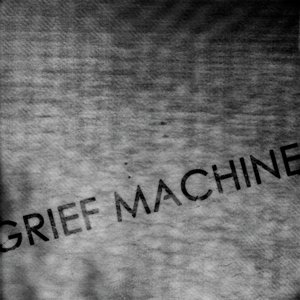 Image for 'Grief Machine'